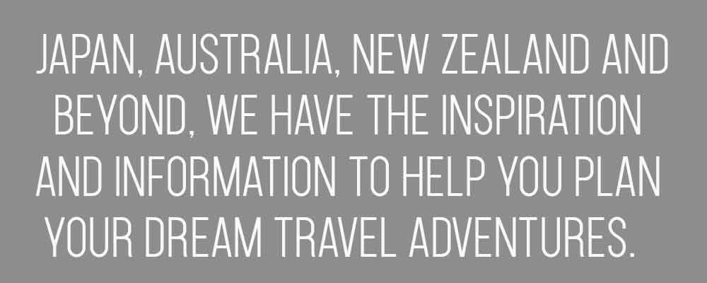 2 Aussie Travellers site byline in an image - Japan, Australia, New Zealand and beyond, we have the information and inspiration to help you plan your dream travel adventures